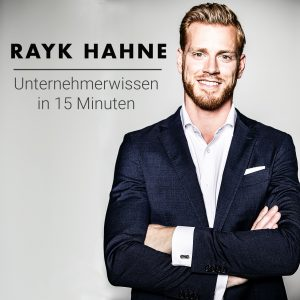 Podcast Marketing Rayk Hahne Unternehmerwissen in 15 Minute