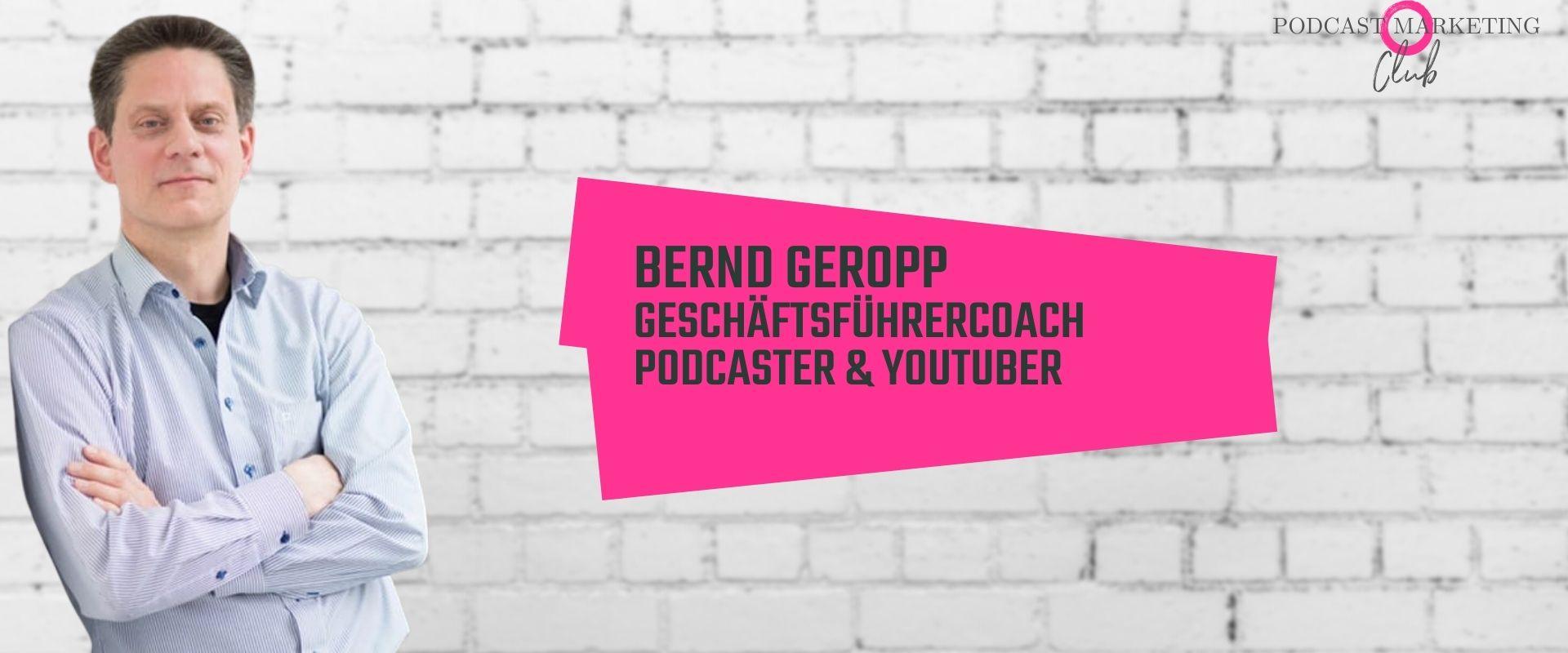 Bernd Geropp Podcast Youtube 104